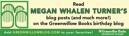 Read Megan Whalen Turner's blog posts on the Greenwillow Books birthday blog