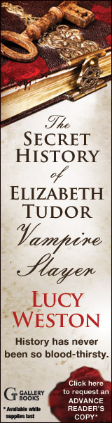 Gallery Books: The Secret History of Elizabeth Tudor Vampire Slayer by Lucy Weston