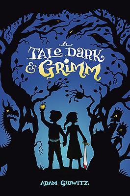 Children's Review: <i>A Tale Dark & Grimm</i>