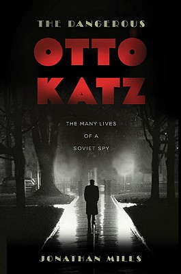 Book Review: <i>The Dangerous Otto Katz</i>